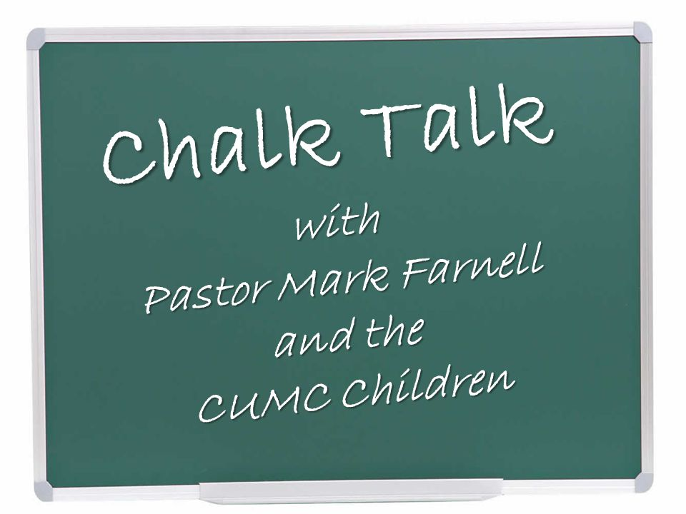 Chalk Talk with Pastor Mark Farnell and the CUMC Children