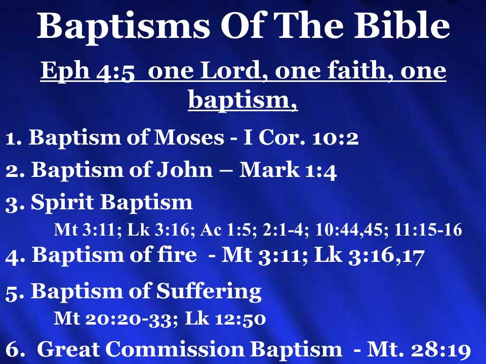 Eph 4:5 one Lord, one faith, one baptism, Baptisms Of The Bible 2.