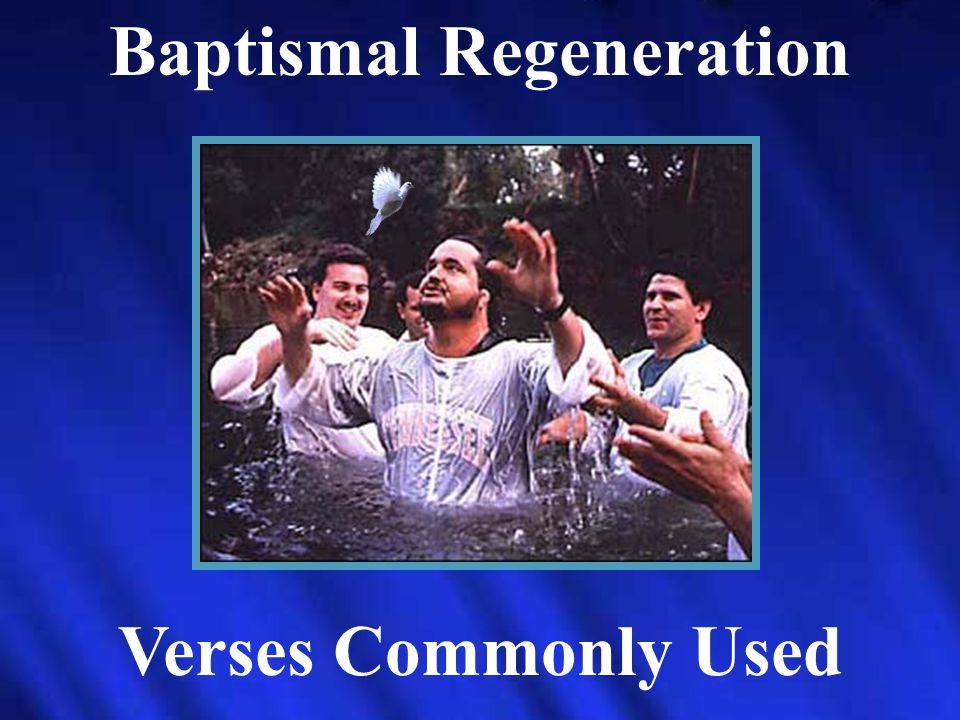 Baptismal Regeneration Verses Commonly Used