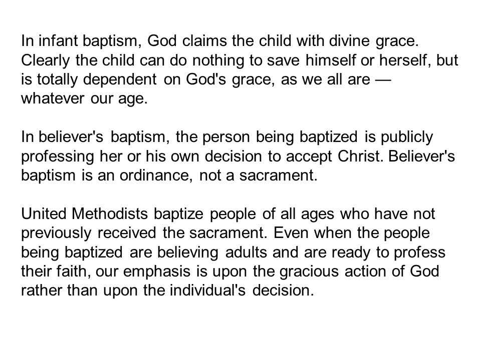 In infant baptism, God claims the child with divine grace.
