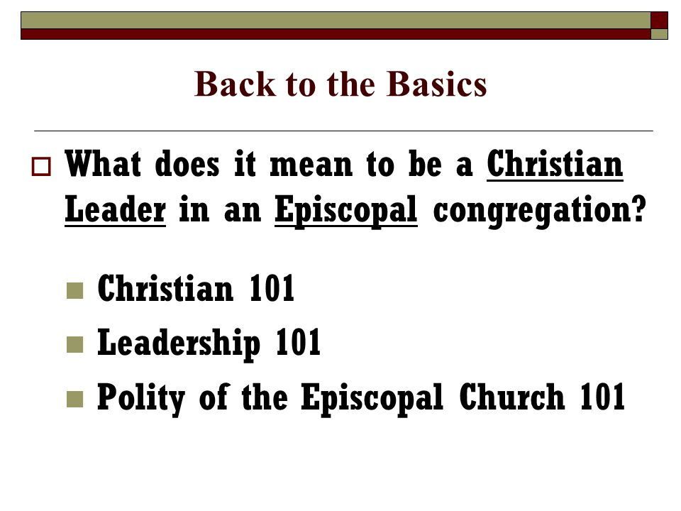  What does it mean to be a Christian Leader in an Episcopal congregation.