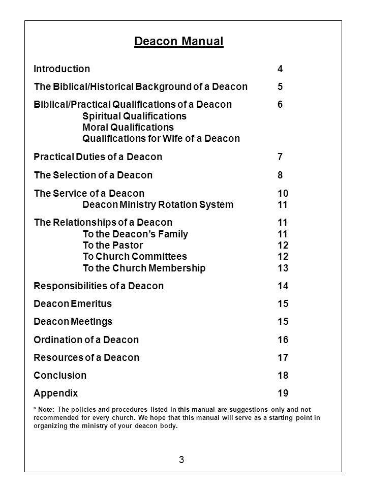 Responsibilities of a Deacon Deacons are to recognize their roles as ministering servants of the church.
