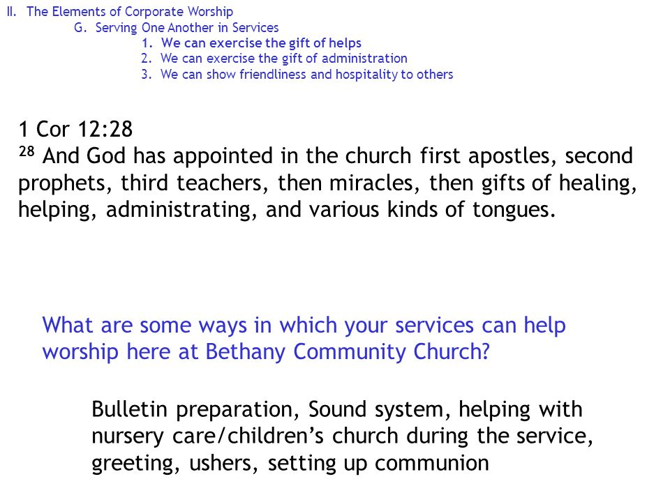 II. The Elements of Corporate Worship G. Serving One Another in Services 1.