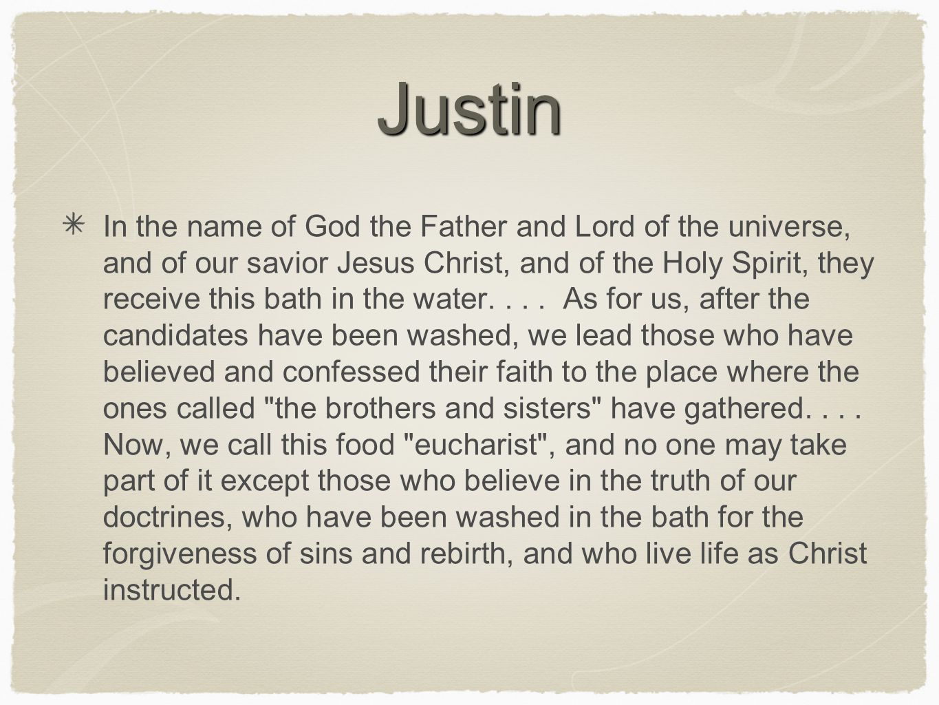 Justin In the name of God the Father and Lord of the universe, and of our savior Jesus Christ, and of the Holy Spirit, they receive this bath in the w