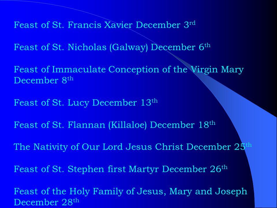 Feast of St. Francis Xavier December 3 rd Feast of St.