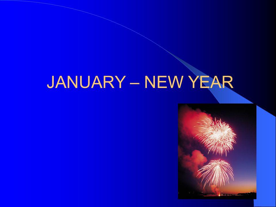 JANUARY – NEW YEAR