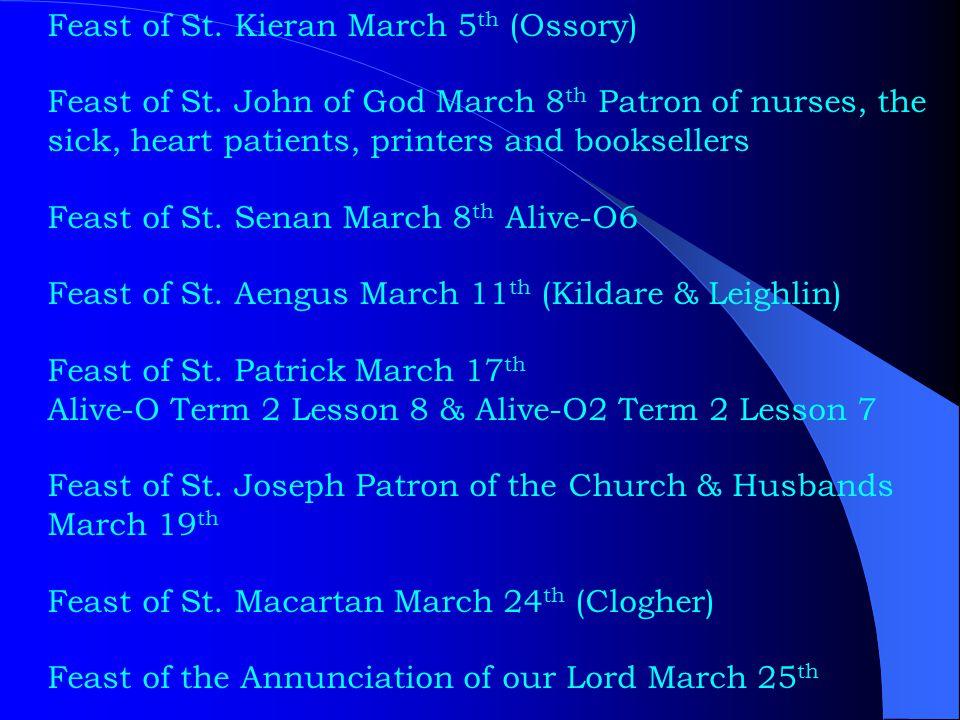 Feast of St. Kieran March 5 th (Ossory) Feast of St.