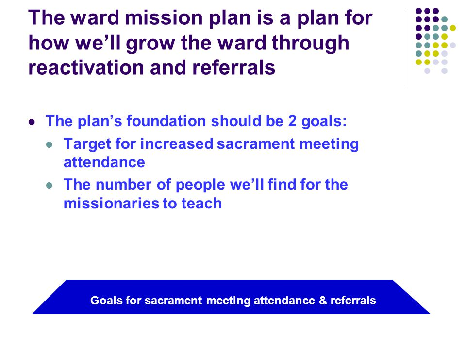 Sample Ward Mission Plan (building blocks chosen from the ideas in this training document, for illustration) 1.