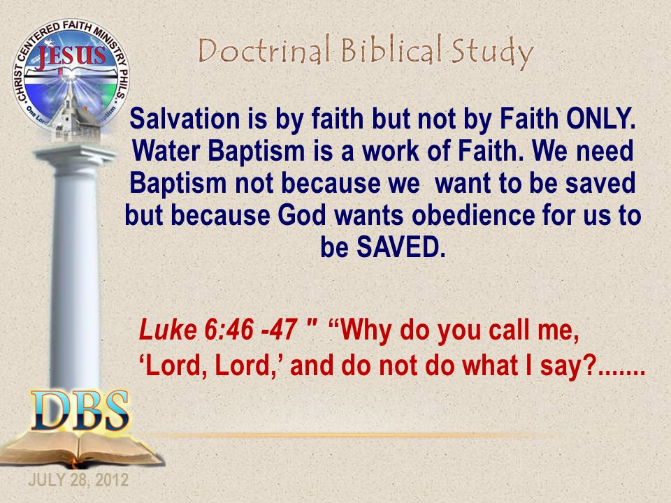 JULY 28, 2012 Salvation is by faith but not by Faith ONLY.