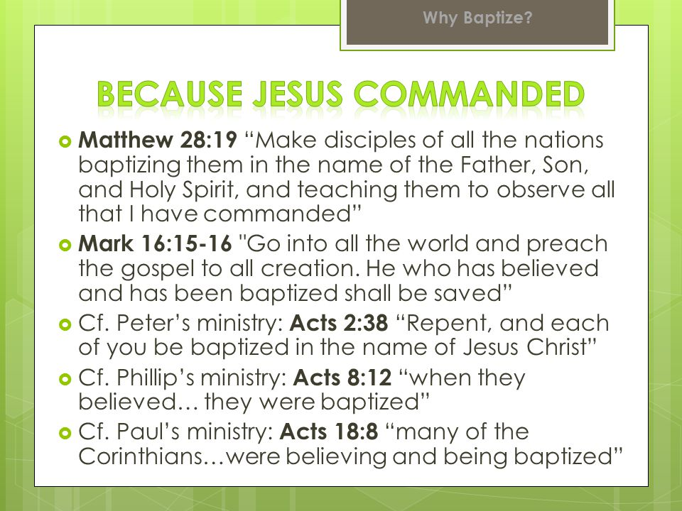  First act of obedience: Mt.28:19, Acts 2:38, etc.