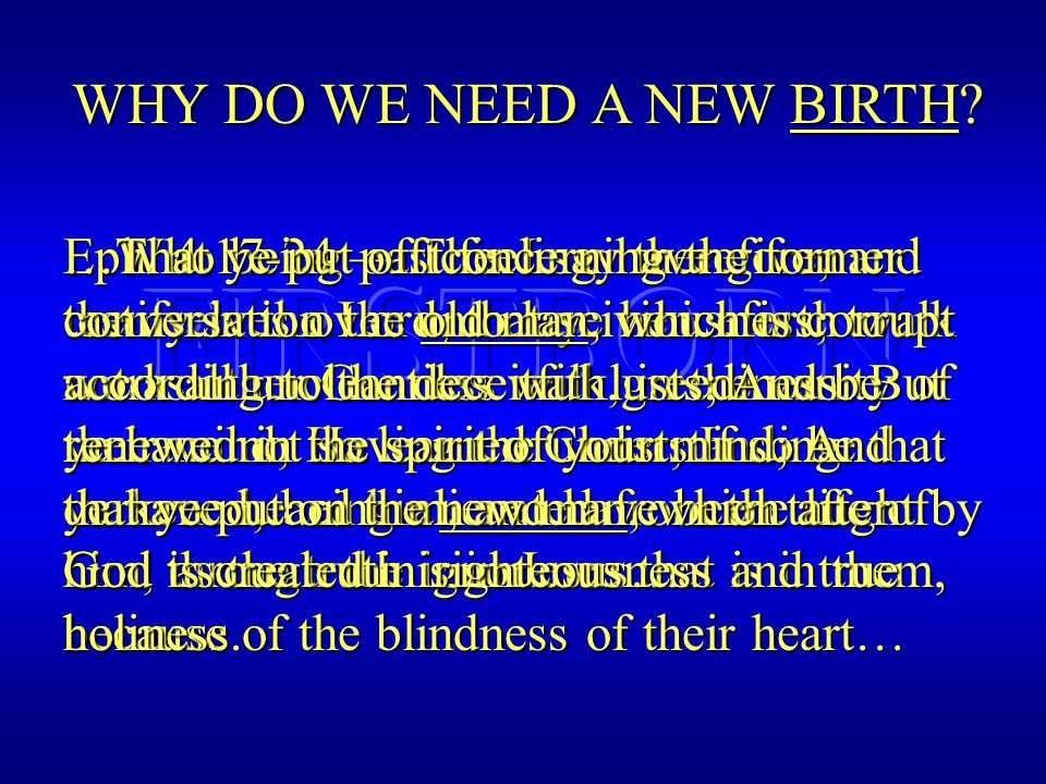 WHY DO WE NEED A NEW BIRTH. Eph.