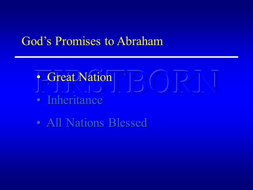 FIRSTBORN FIRSTBORN GRAVE CHRIST HEAVEN CRUCIFIED NATIONS BLESSED Mt SINAI SLAVES GREAT NATION JERUSALEM SININHERITANCE