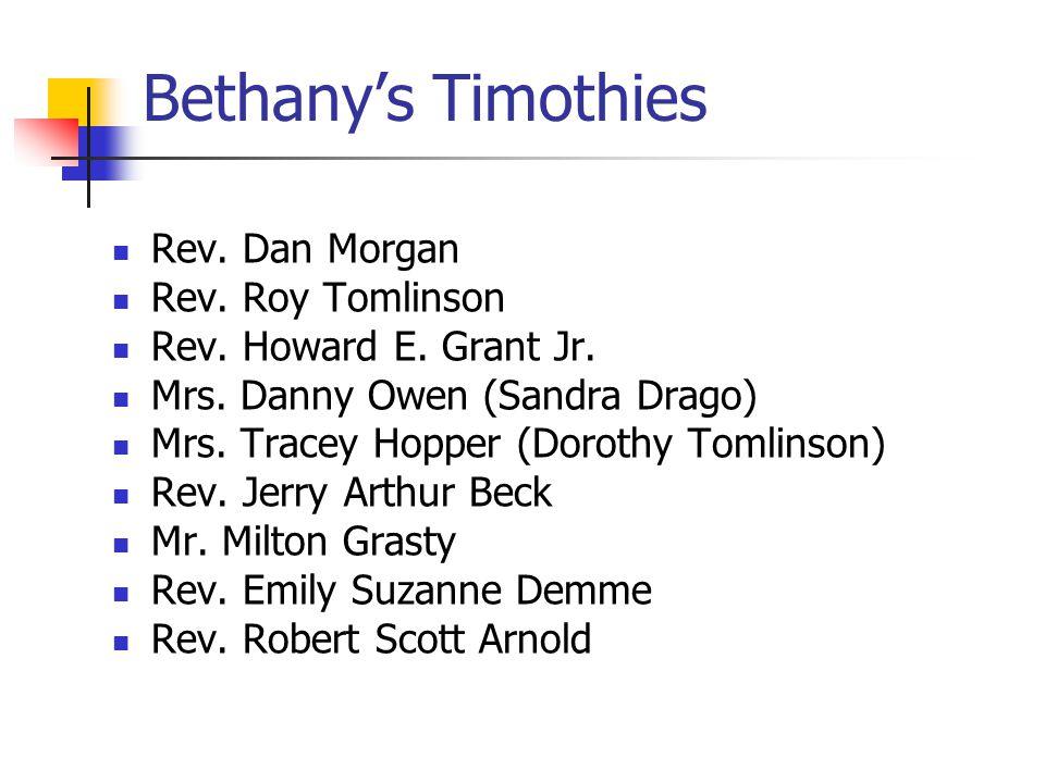 Bethany's Timothies Rev.Dan Morgan Rev. Roy Tomlinson Rev.