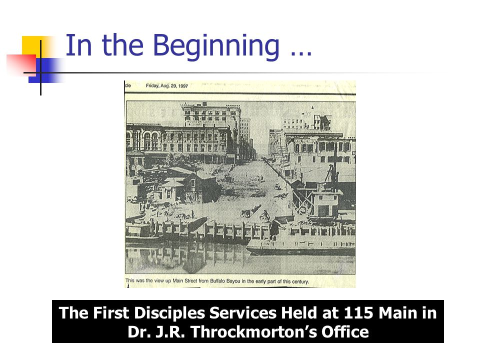 In the Beginning … The First Disciples Services Held at 115 Main in Dr. J.R. Throckmorton's Office