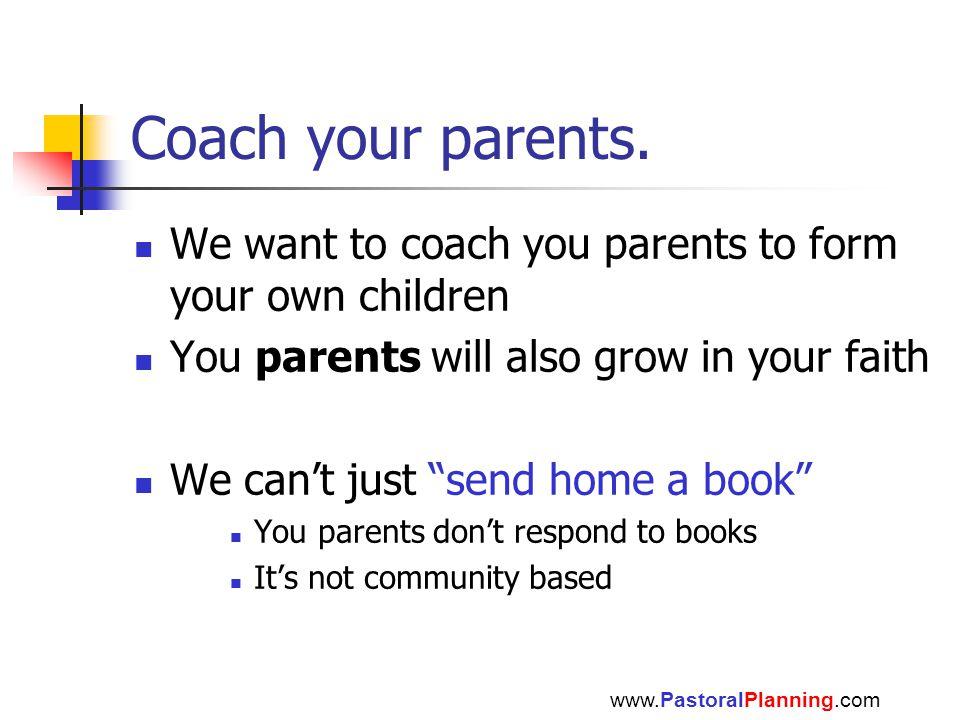 Coach your parents.