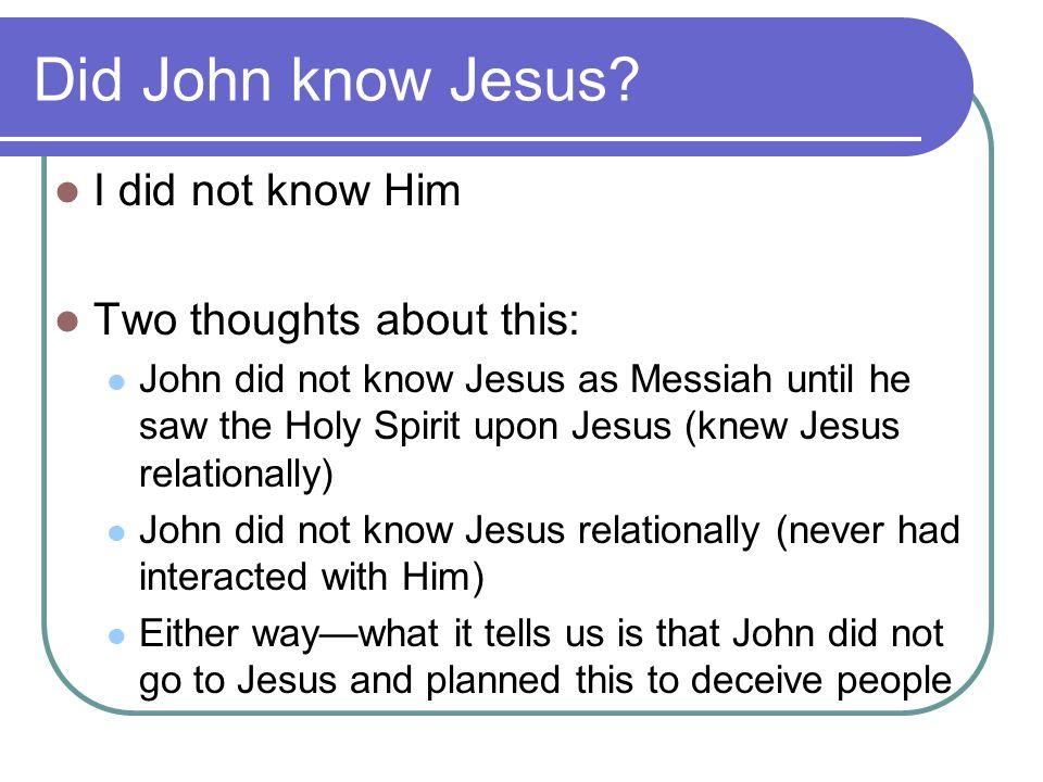 Did John know Jesus.