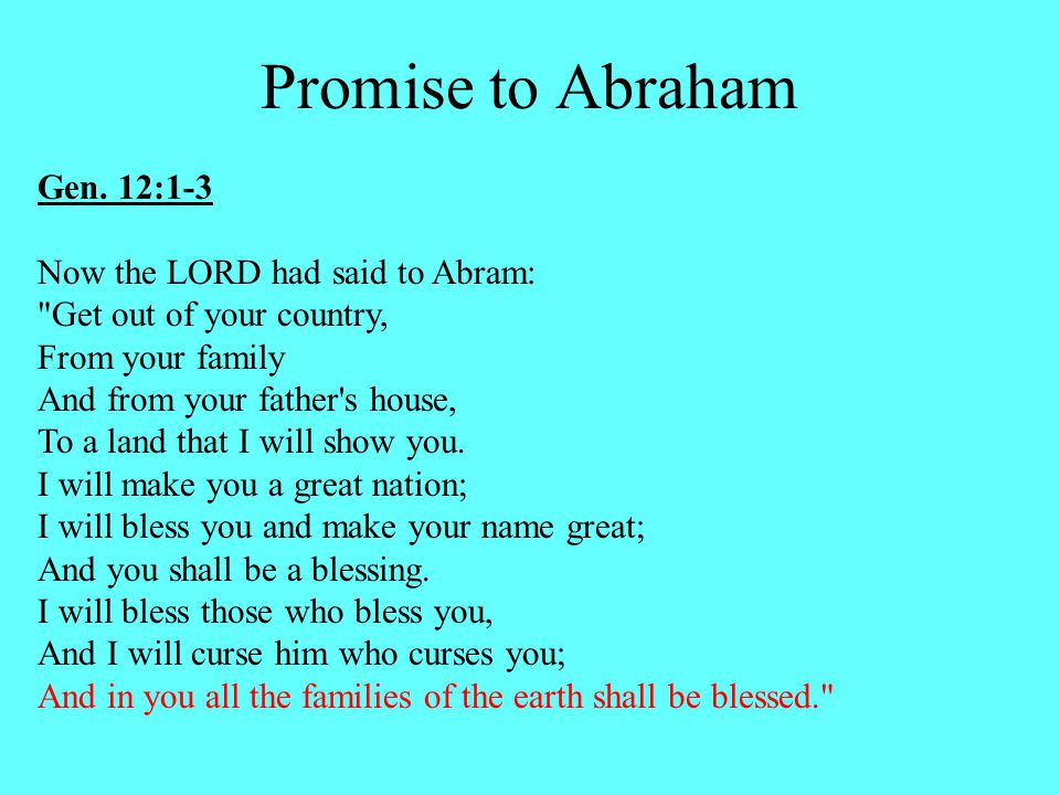 Gen. 12:1-3 Now the LORD had said to Abram: