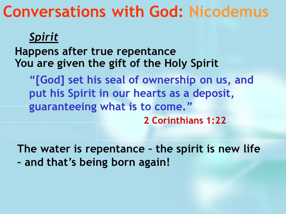 """Spirit Conversations with God: Nicodemus Happens after true repentance You are given the gift of the Holy Spirit """"[God] set his seal of ownership on u"""
