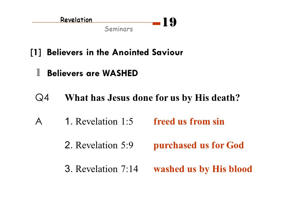 1 Believers are WASHED Q5 The three most important events in the life and ministry of Jesus are reflected in baptism.