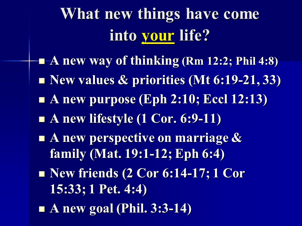 What new things have come into your life.
