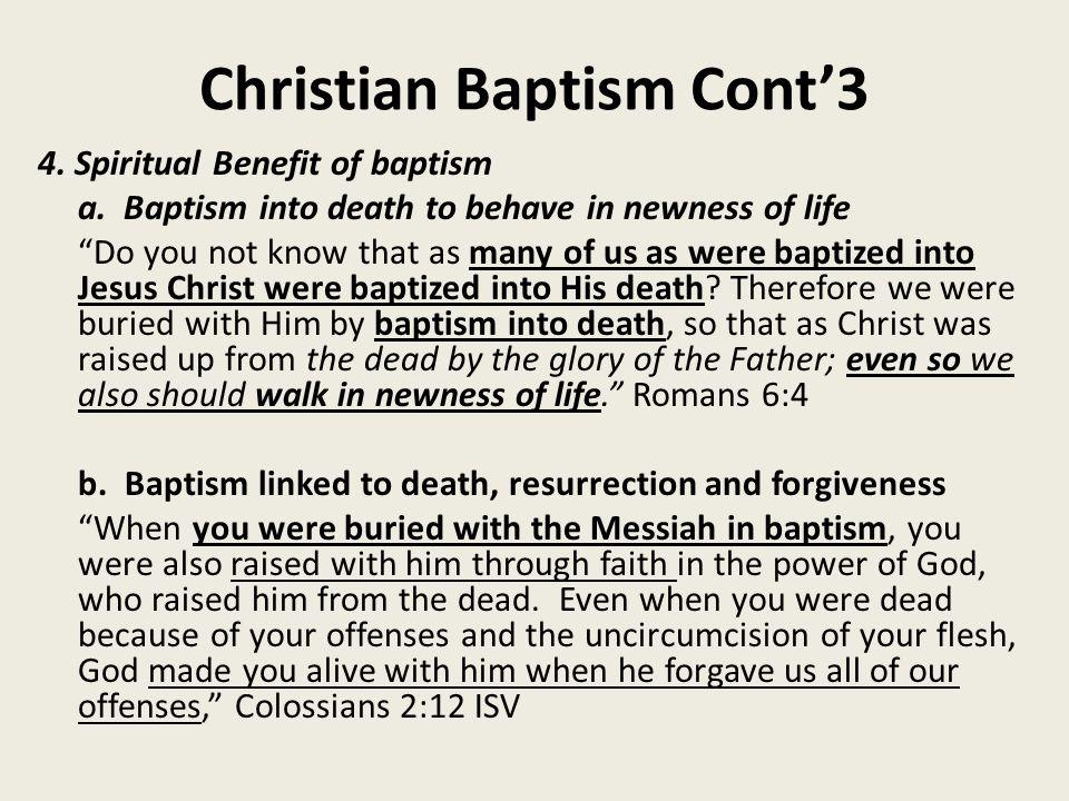 Christian Baptism Cont'3 4. Spiritual Benefit of baptism a.