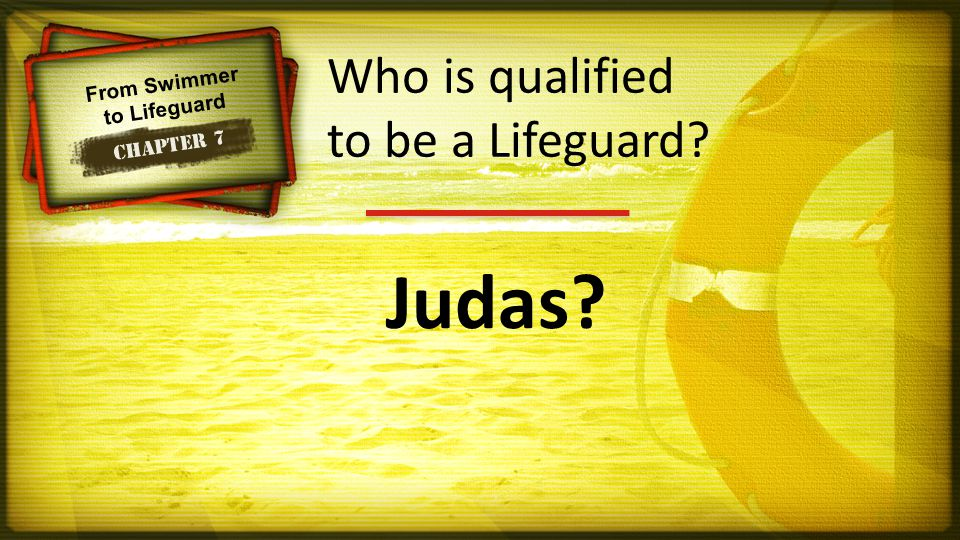 From Swimmer to Lifeguard Chapter 7 Judas Who is qualified to be a Lifeguard