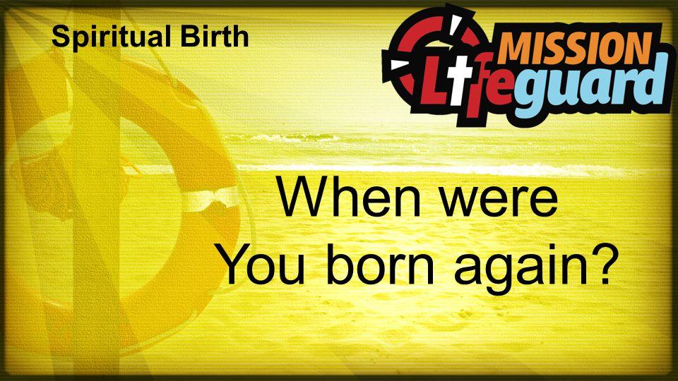 Spiritual Birth When were You born again
