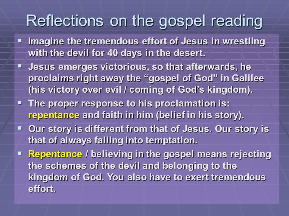 Reflections on the gospel reading  Imagine  Imagine the tremendous effort of Jesus in wrestling with the devil for 40 days in the desert.