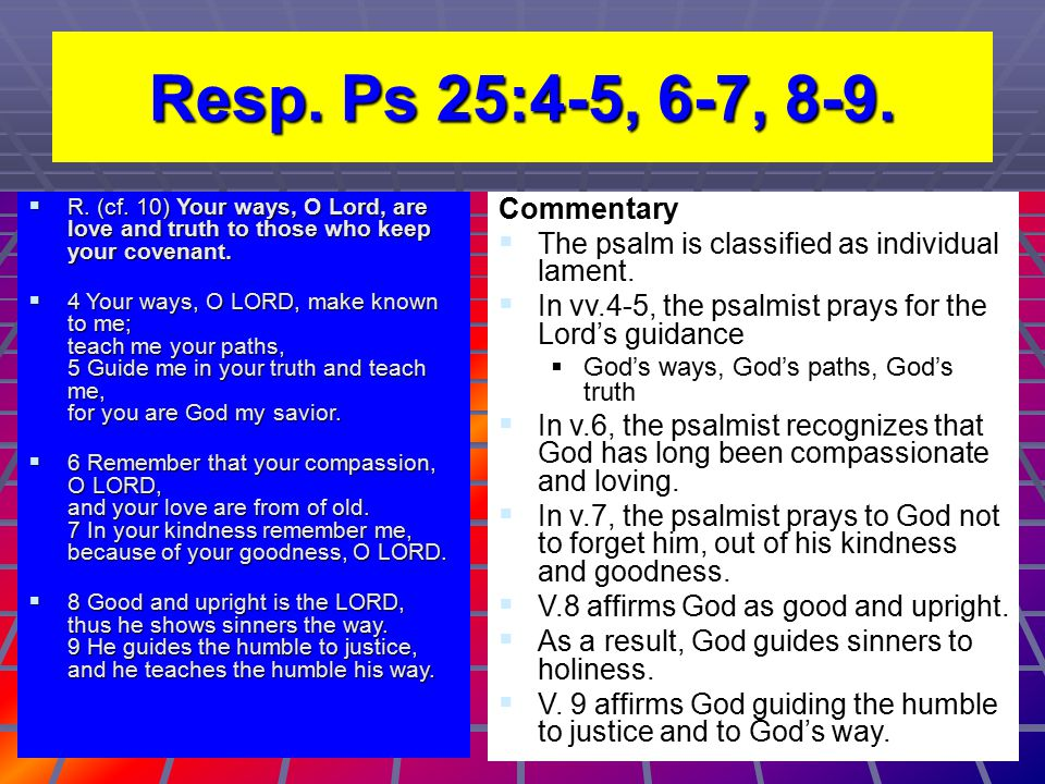 Reflections on the Psalm  We, Christians, must identify God as a compassionate and loving God.