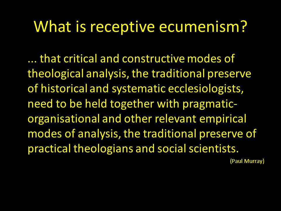 What is receptive ecumenism.