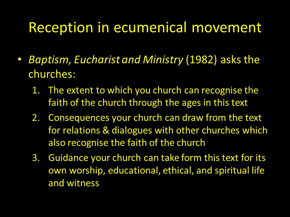 Reception process in BEM Reception begins with various acts of recognition – A spiritual process leading to renewal & reform: 'The achievement of unity will involve nothing more than a death and re-birth of many forms of church life as we have known them.