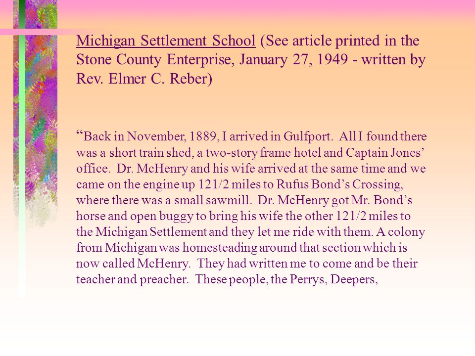 Stone County Enterprise Michigan Settlement School, January 27, 1949 Ramsey Springs Hotel, July 3,1980 (written by Linnie Breland)