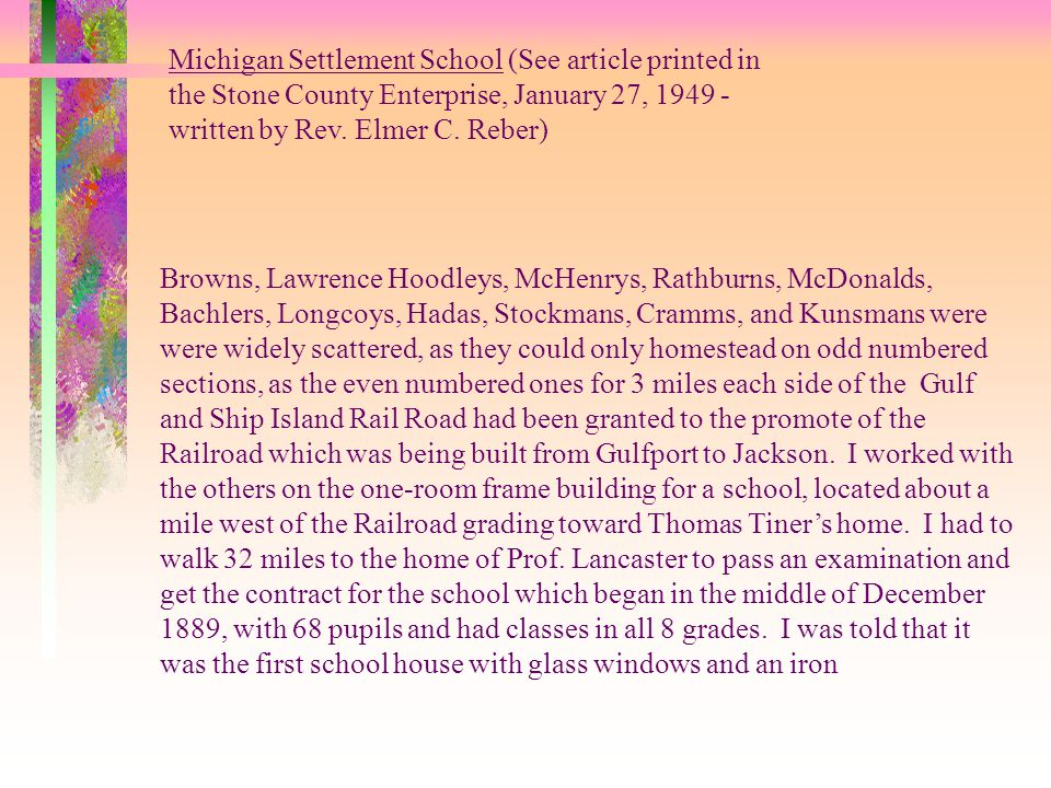 Michigan Settlement School (See article printed in the Stone County Enterprise, January 27, 1949 - written by Rev.