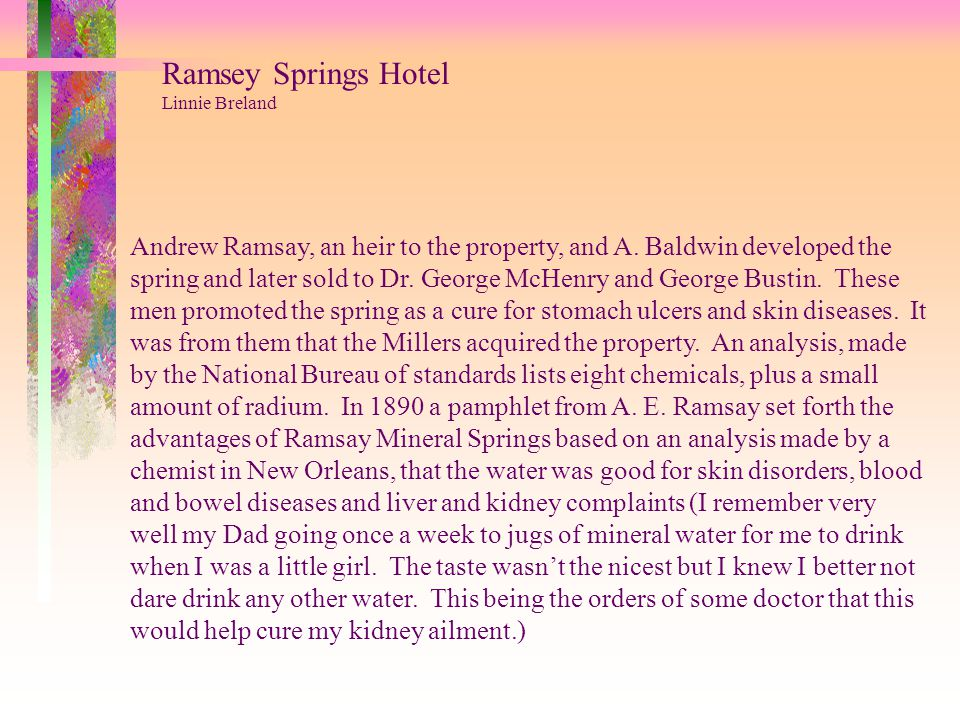 Ramsey Springs Hotel Linnie Breland The history of Ramsey Springs dates back to the days of the Indians.