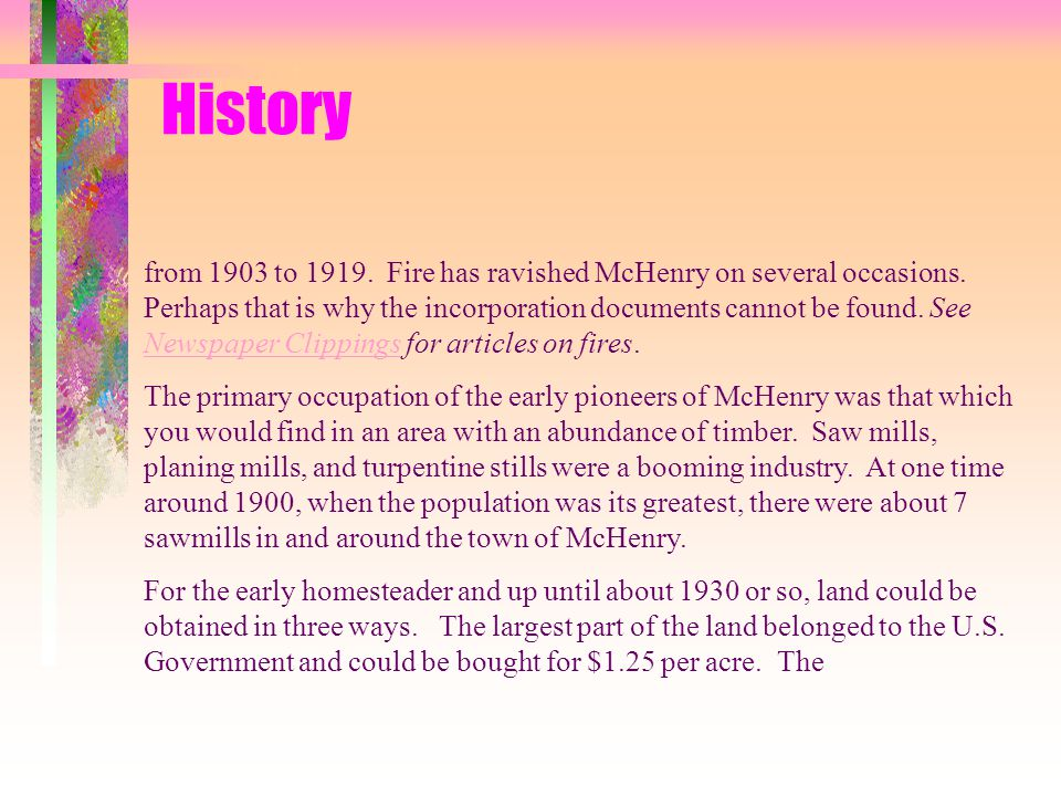 History McHenry is a close knit community where neighbors know and help one another without much prodding. The citizens of McHenry are proud of their