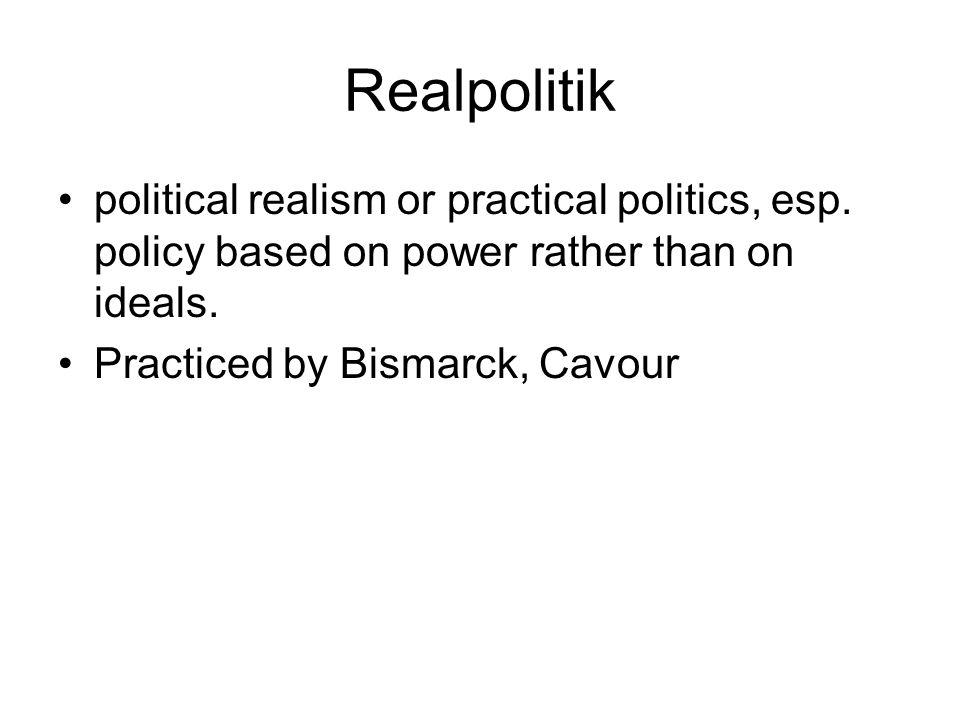 Realpolitik political realism or practical politics, esp.