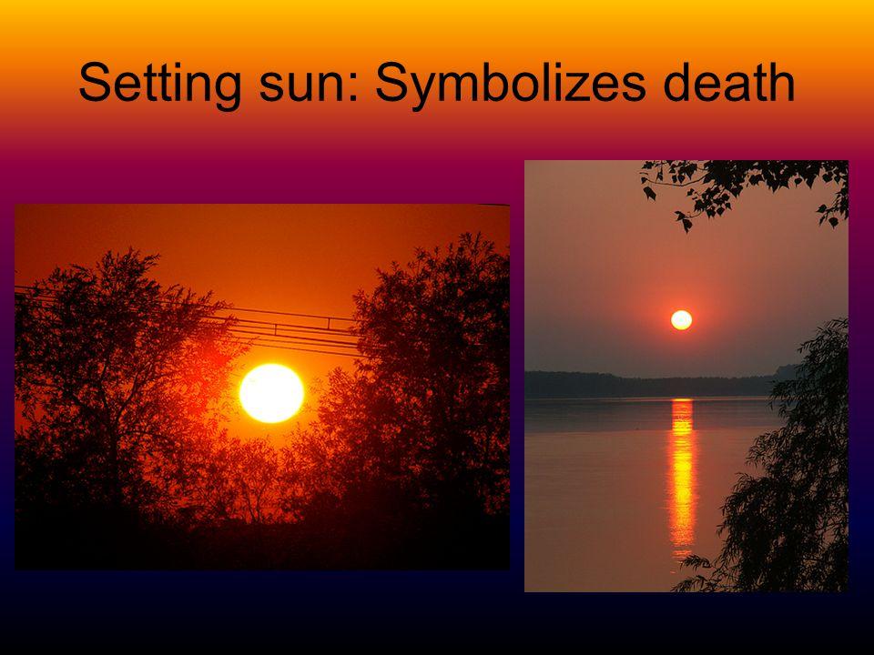 Setting sun: Symbolizes death