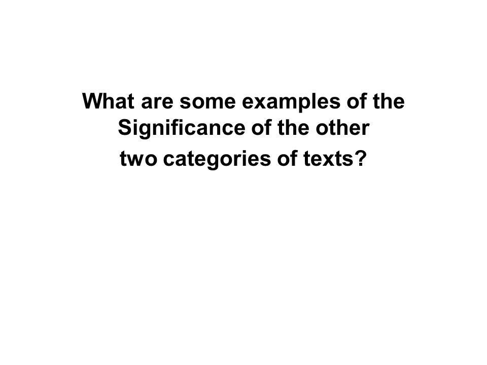 What are some examples of the Significance of the other two categories of texts