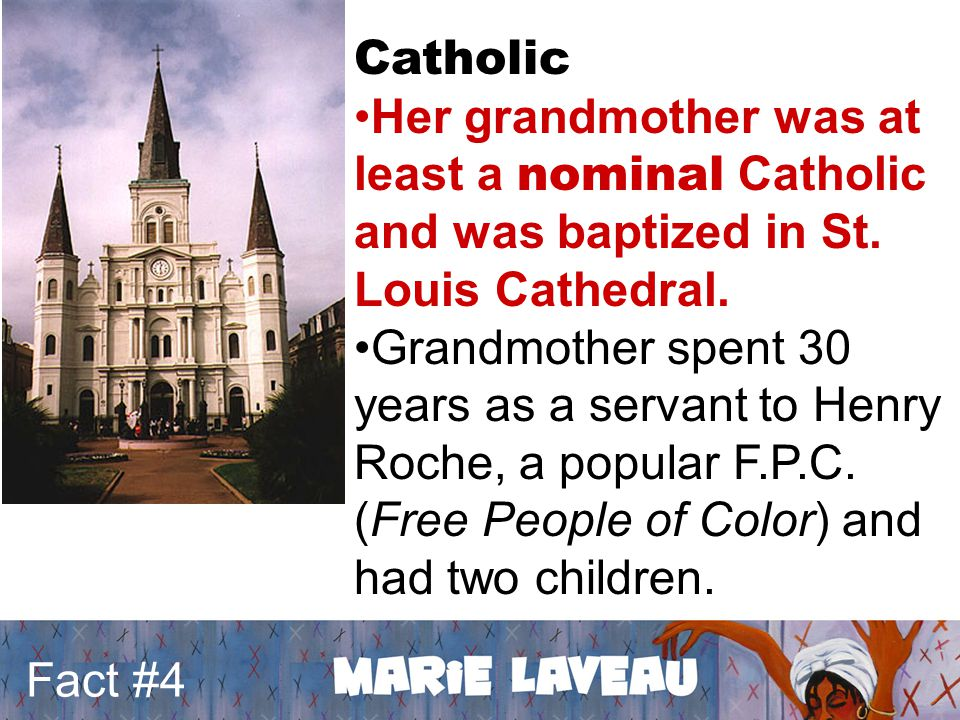 Catholic Her grandmother was at least a nominal Catholic and was baptized in St.