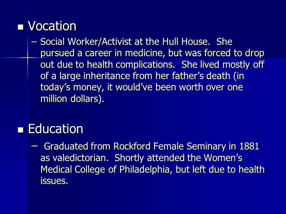 Vocation Vocation –Social Worker/Activist at the Hull House.