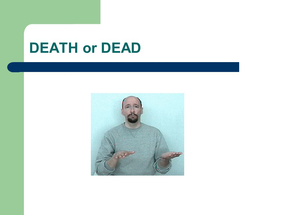 DEATH or DEAD
