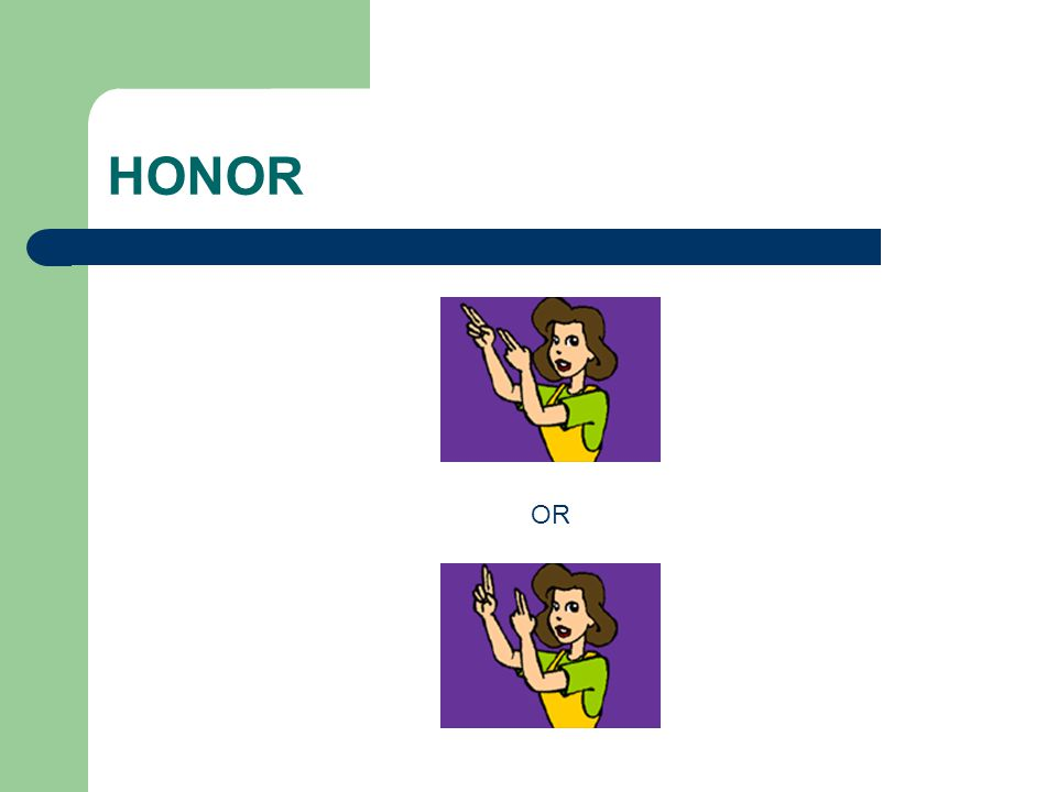 HONOR OR