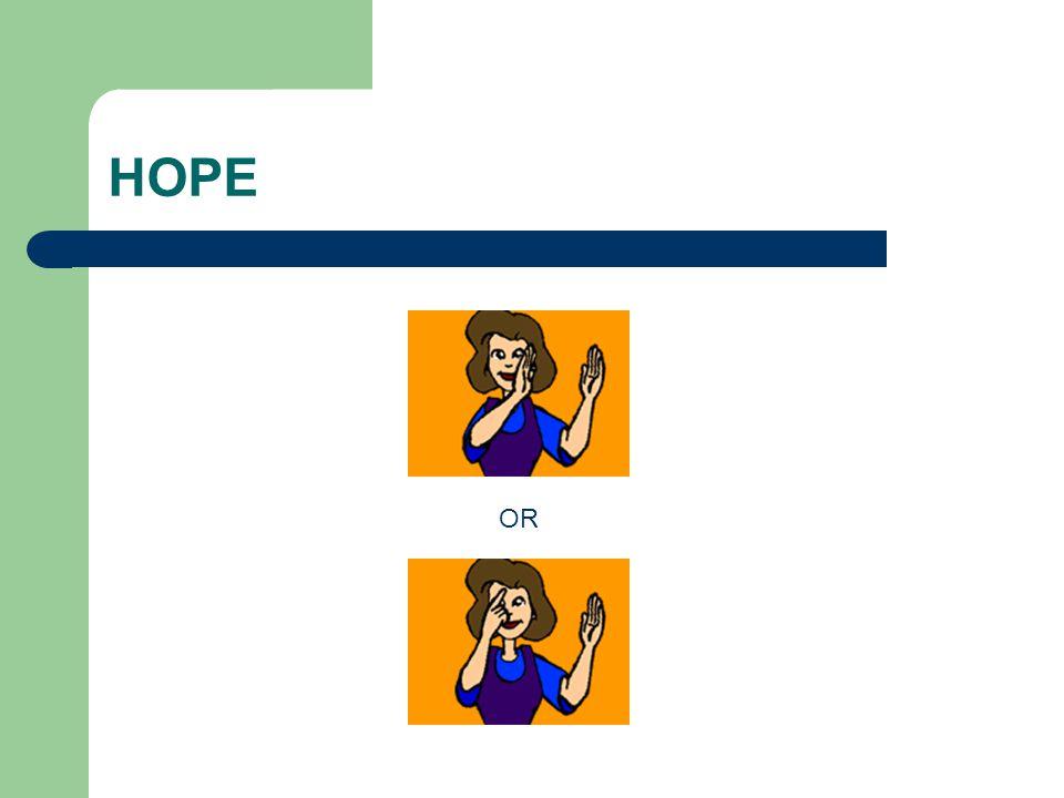 HOPE OR