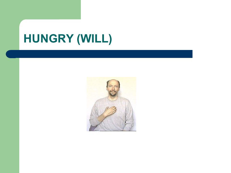 HUNGRY (WILL)