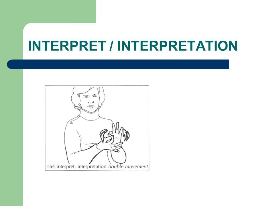 INTERPRET / INTERPRETATION