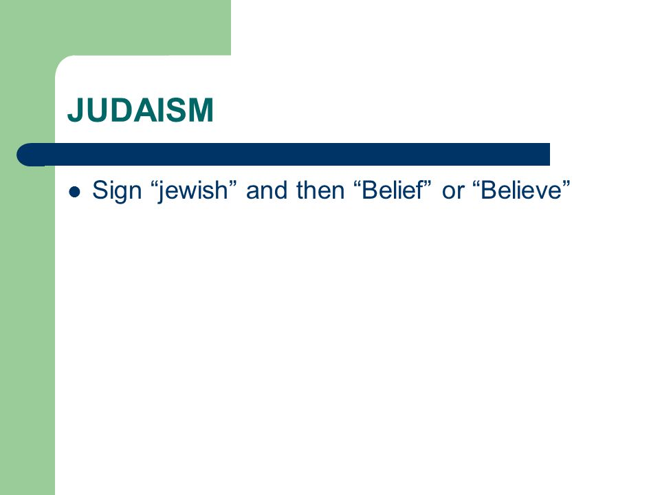 "JUDAISM Sign ""jewish"" and then ""Belief"" or ""Believe"""