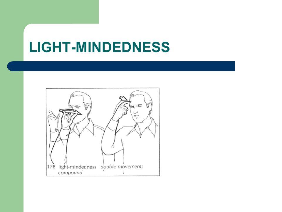 LIGHT-MINDEDNESS