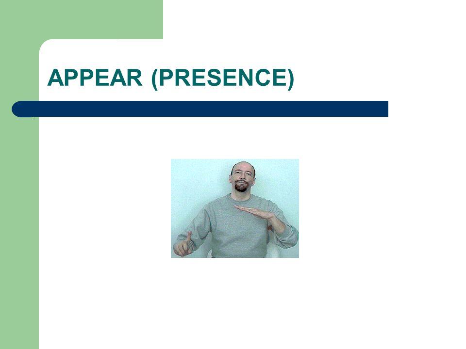 APPEAR (PRESENCE)