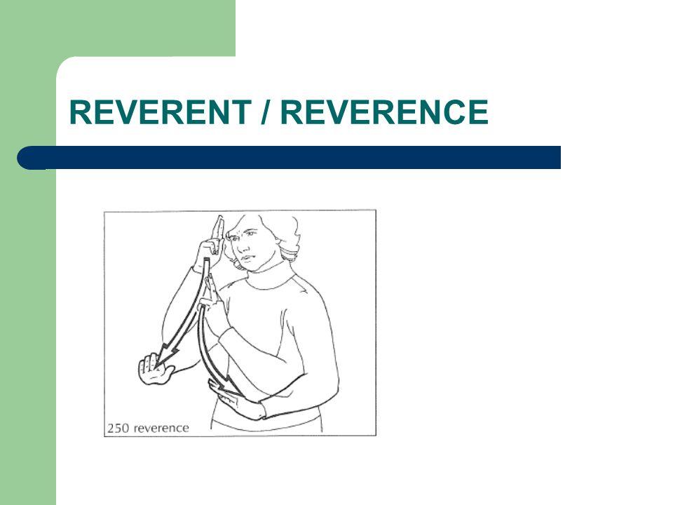 REVERENT / REVERENCE