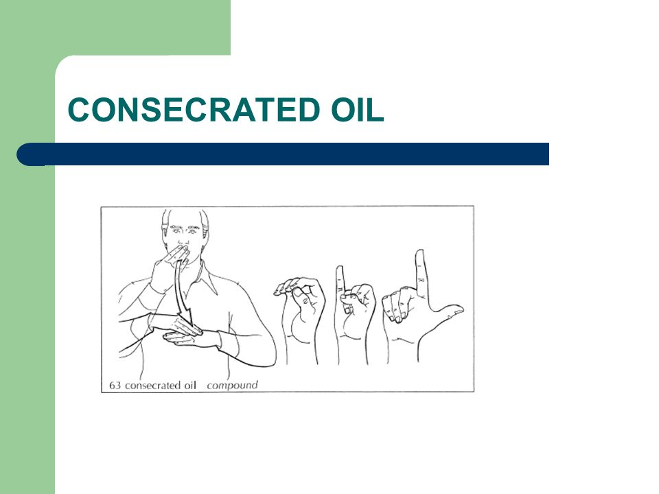 CONSECRATED OIL